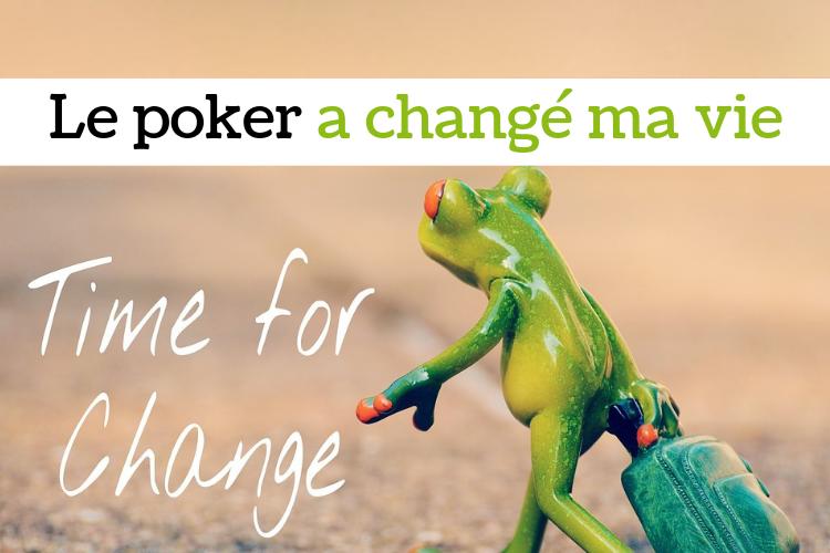 Comment le poker a changé ma vie et en bien !