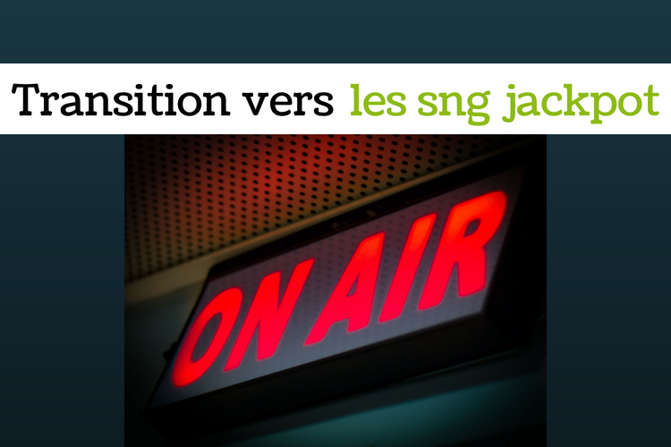 Podcast - Transition vers les sng jackpot poker