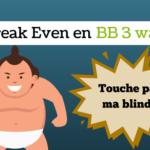 Comment être au minimum break even en BB 3way - sng jackpot